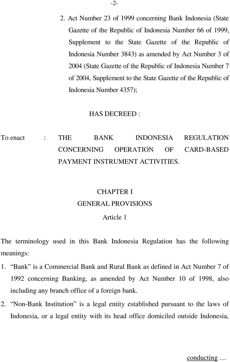 BANK INDONESIA REGULATION CONCERNING OPERATION OF CARD-BASED PAYMENT INSTRUMENT ACTIVITIES.