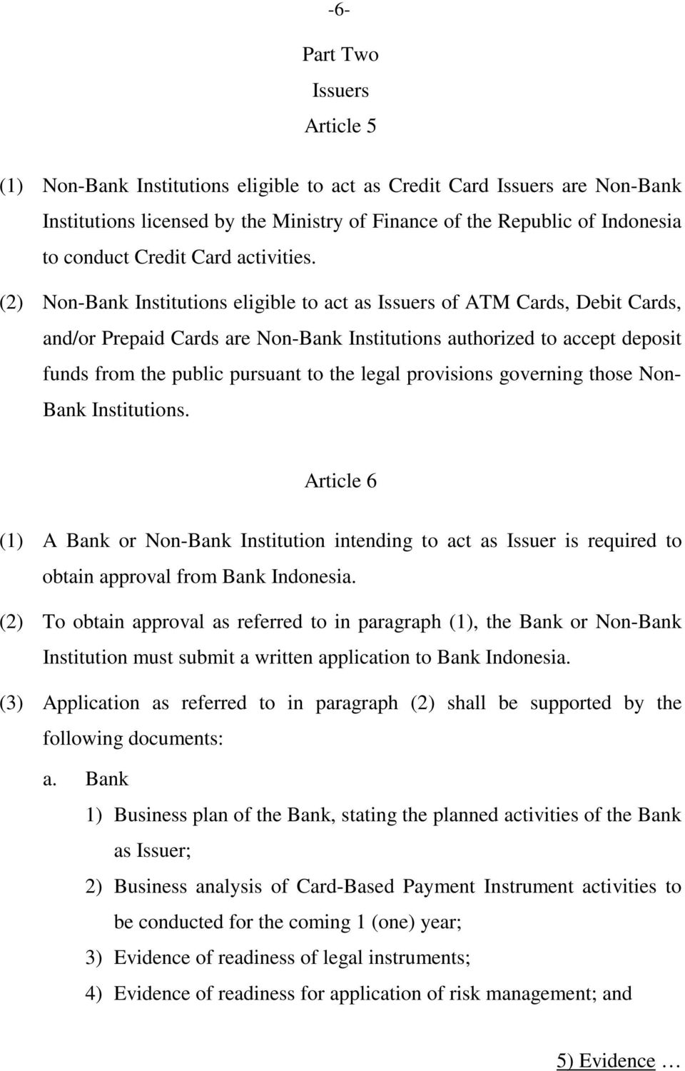 (2) Non-Bank Institutions eligible to act as Issuers of ATM Cards, Debit Cards, and/or Prepaid Cards are Non-Bank Institutions authorized to accept deposit funds from the public pursuant to the legal