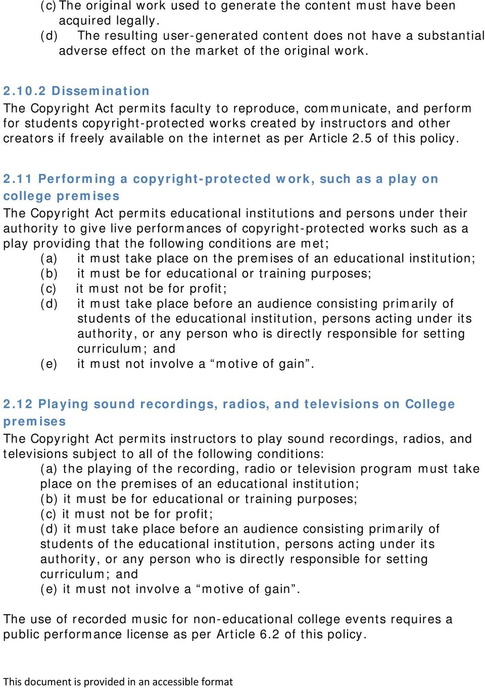 2 Dissemination The Copyright Act permits faculty to reproduce, communicate, and perform for students copyright-protected works created by instructors and other creators if freely available on the
