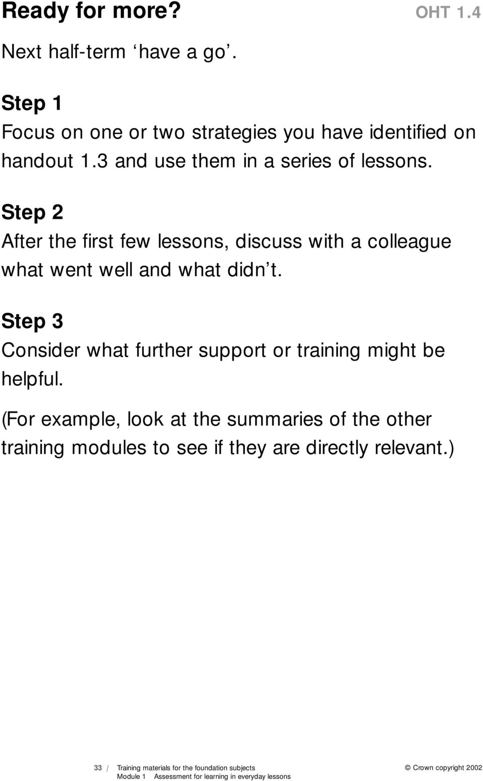 Step 2 After the first few lessons, discuss with a colleague what went well and what didn t.