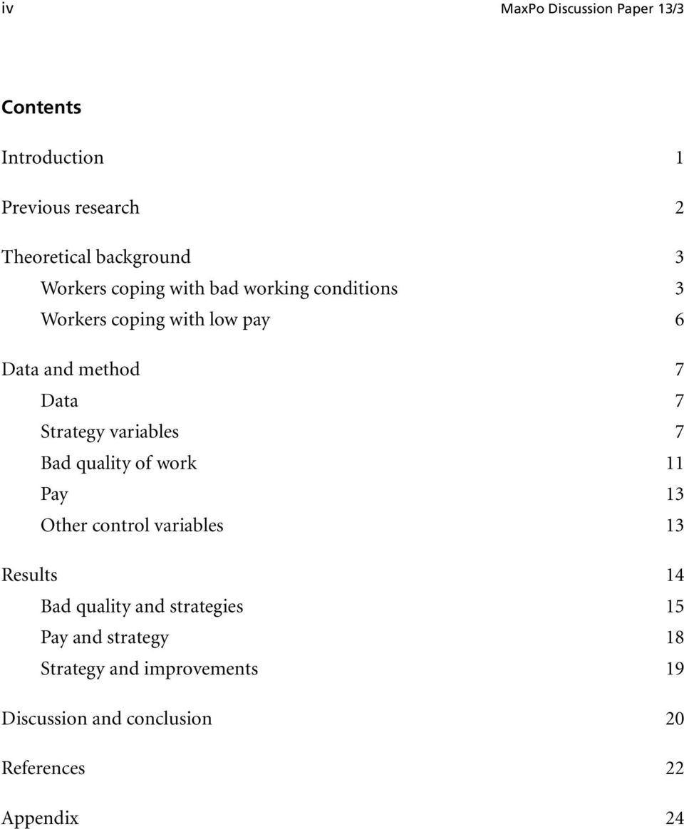 Strategy variables 7 Bad quality of work 11 Pay 13 Other control variables 13 Results 14 Bad quality and