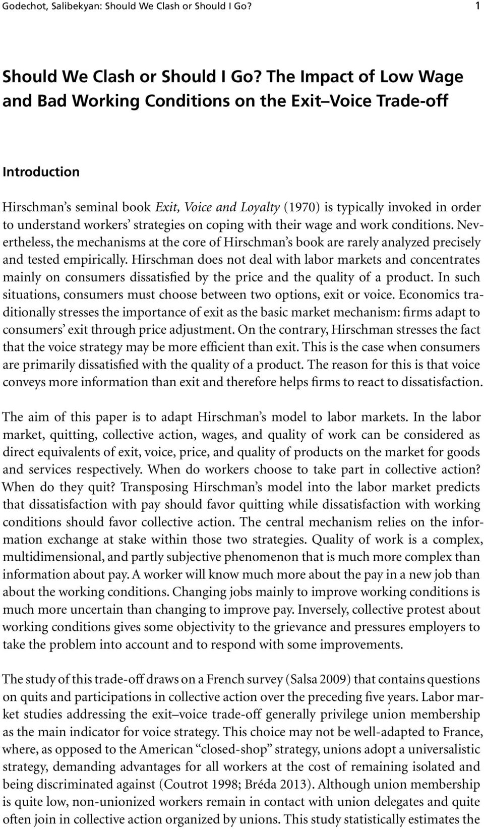 strategies on coping with their wage and work conditions. Nevertheless, the mechanisms at the core of Hirschman s book are rarely analyzed precisely and tested empirically.