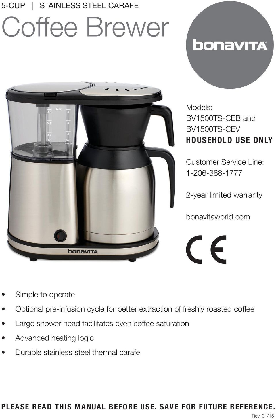 com Simple to operate Optional pre-infusion cycle for better extraction of freshly roasted coffee Large shower head