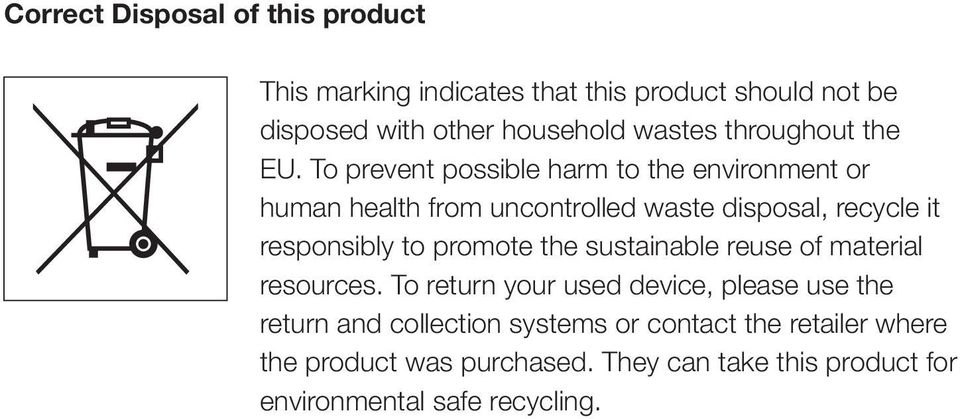 To prevent possible harm to the environment or human health from uncontrolled waste disposal, recycle it responsibly to