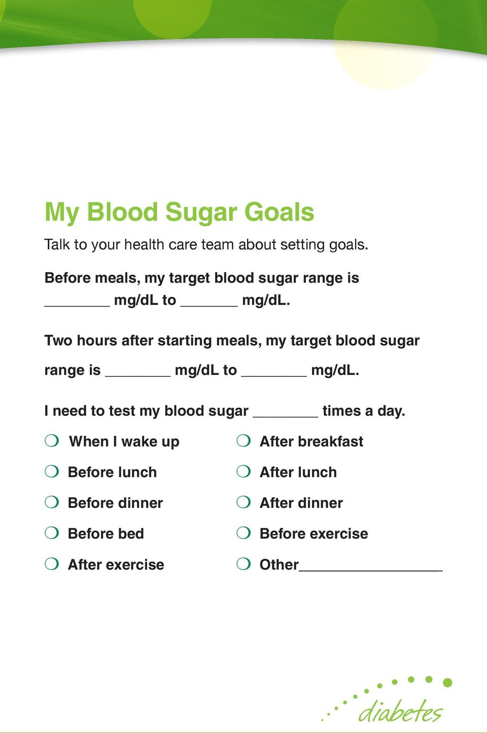 Two hours after starting  I need to test my blood sugar times a day.