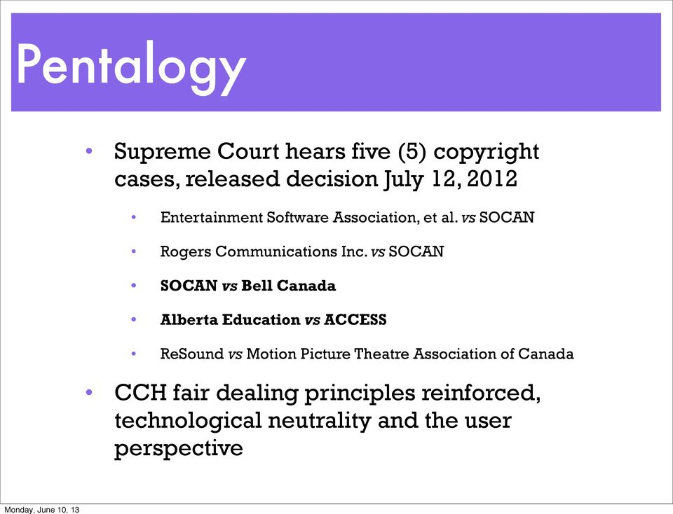 vs SOCAN SOCAN vs Bell Canada Alberta Education vs ACCESS ReSound vs Motion Picture Theatre