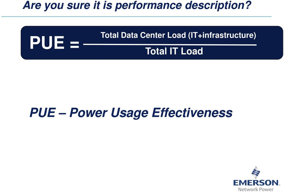 PUE = Total Data Center Load
