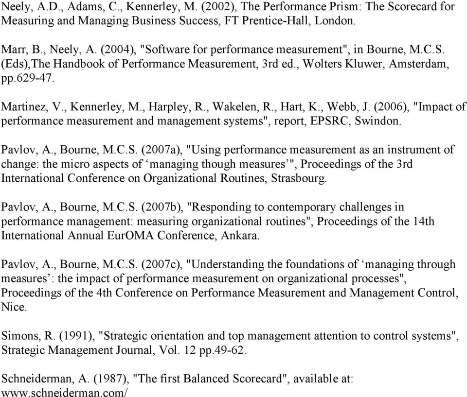 ", Wakelen, R., Hart, K., Webb, J. (2006), ""Impact of performance measurement and management systems"", report, EPSR"