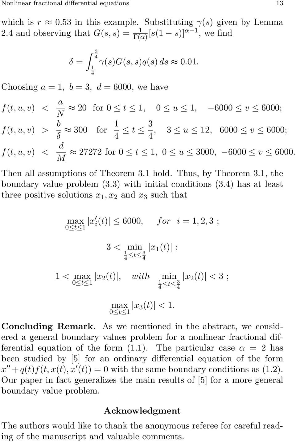 Thus, by Theorem 3., the boundary value problem (3.3) with initial conditions (3.