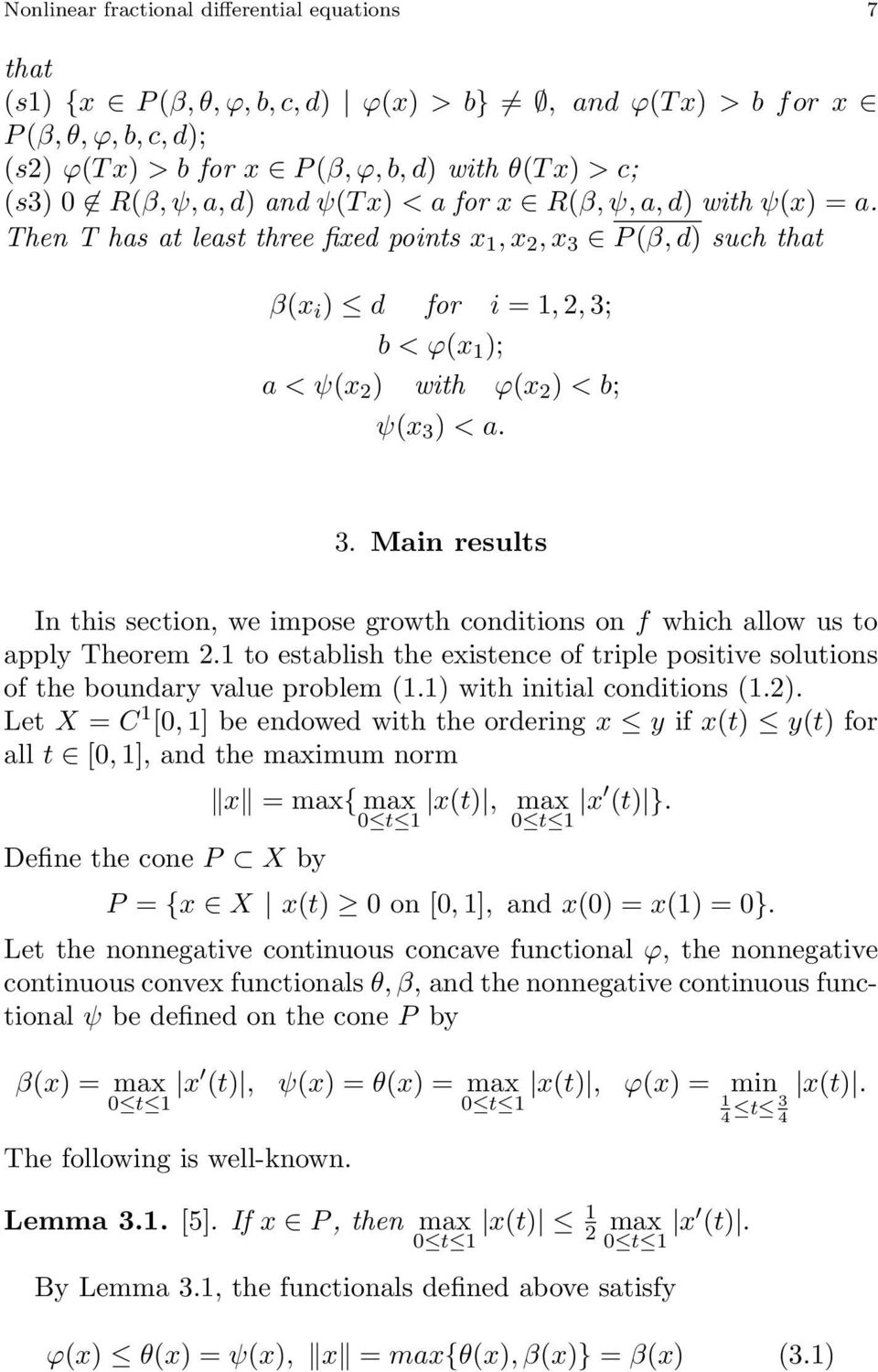 3. Main results In this section, we impose growth conditions on f which allow us to apply Theorem 2. to establish the existence of triple positive solutions of the boundary value problem (.
