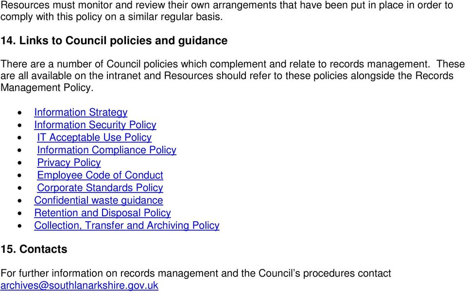 These are all available on the intranet and Resources should refer to these policies alongside the Records Management Policy.