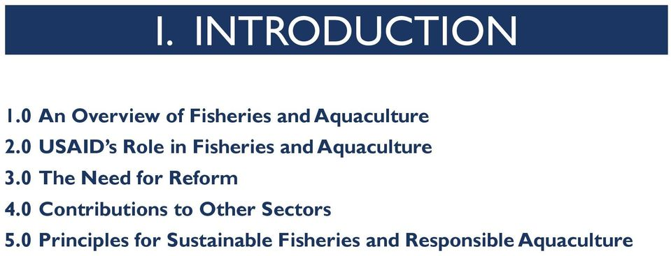 0 USAID s Role in Fisheries and Aquaculture 3.