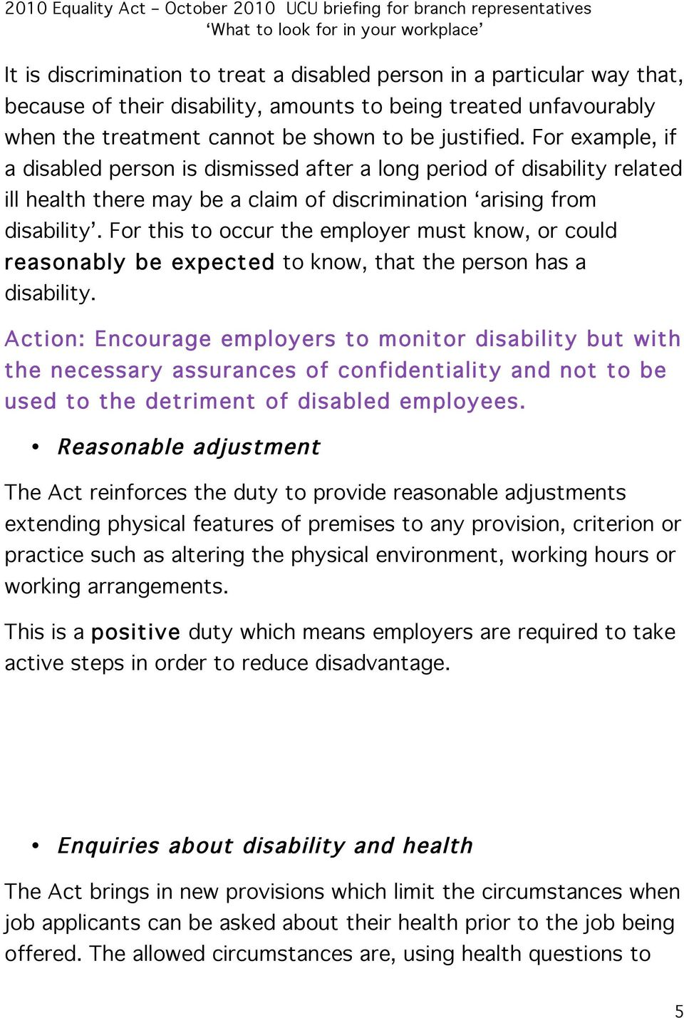 For this to occur the employer must know, or could reasonably be expected to know, that the person has a disability.