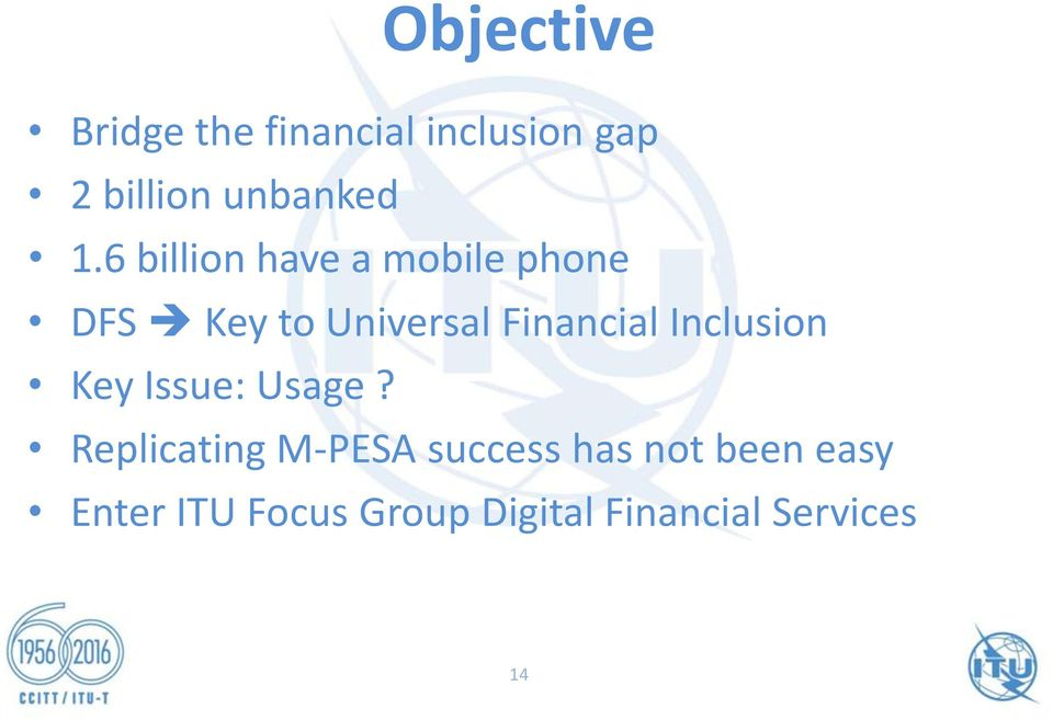 6 billion have a mobile phone DFS Key to Universal Financial