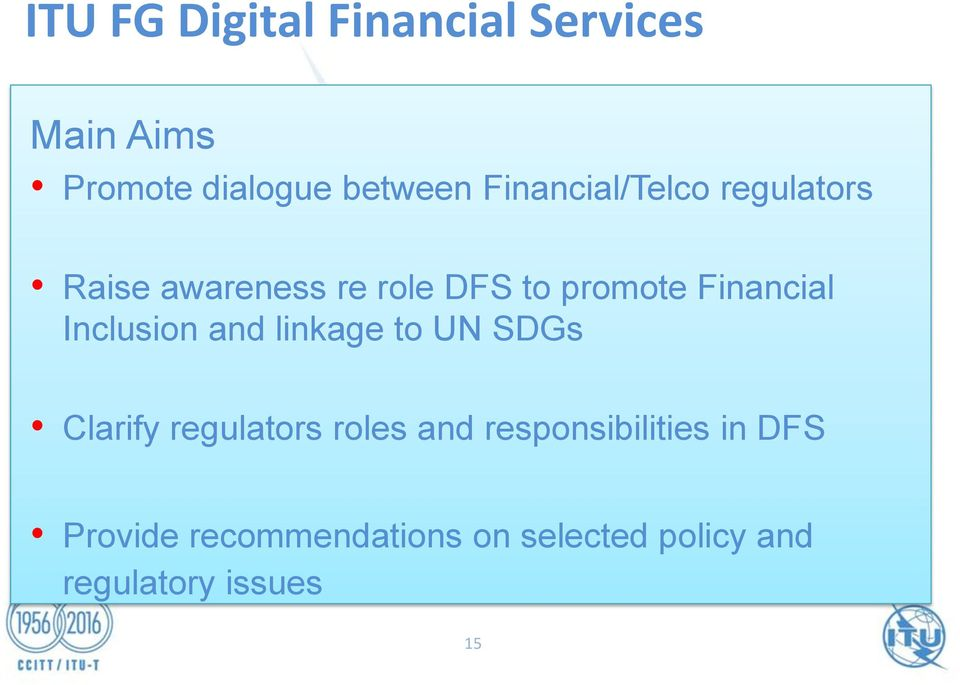 Financial Inclusion and linkage to UN SDGs Clarify regulators roles and