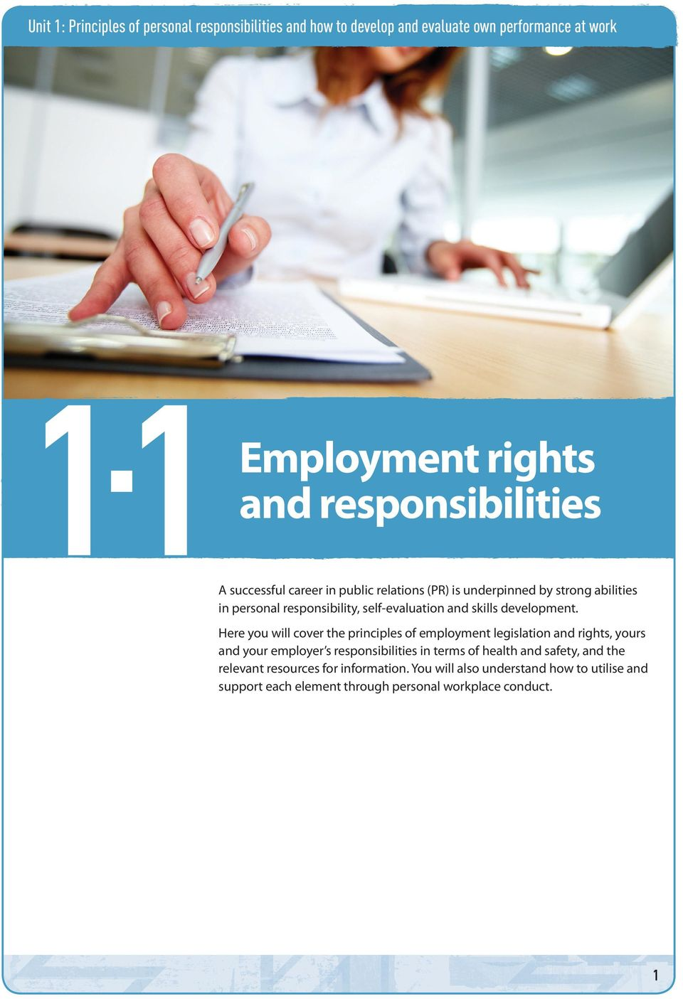 Here you will cover the principles of employment legislation and rights, yours and your employer s responsibilities in