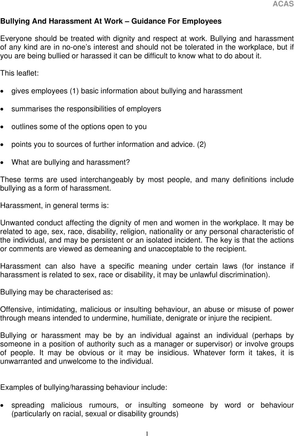 This leaflet: gives employees (1) basic information about bullying and harassment summarises the responsibilities of employers outlines some of the options open to you points you to sources of