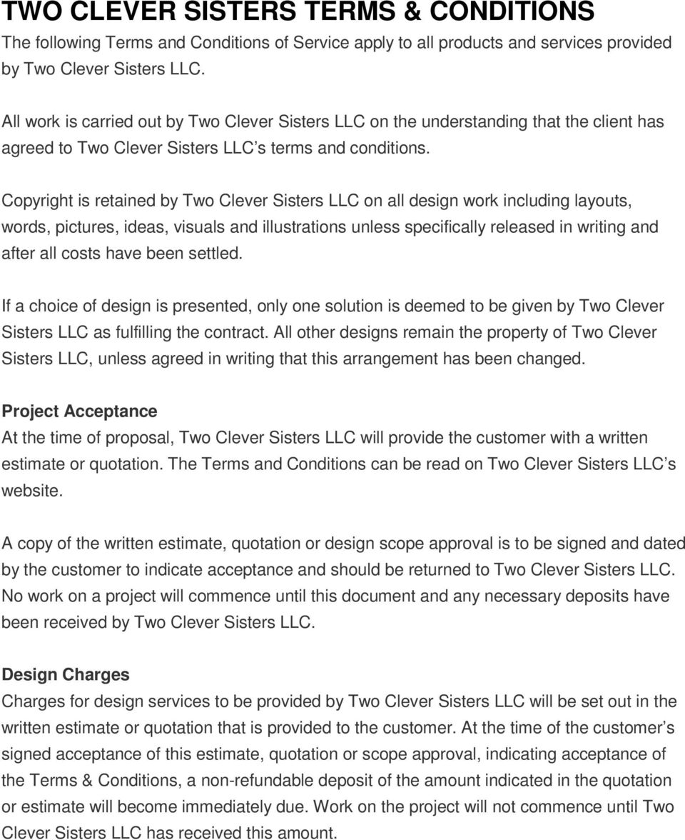 Copyright is retained by Two Clever Sisters LLC on all design work including layouts, words, pictures, ideas, visuals and illustrations unless specifically released in writing and after all costs