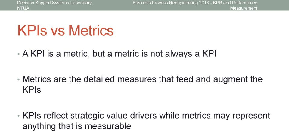 and augment the KPIs KPIs reflect strategic value
