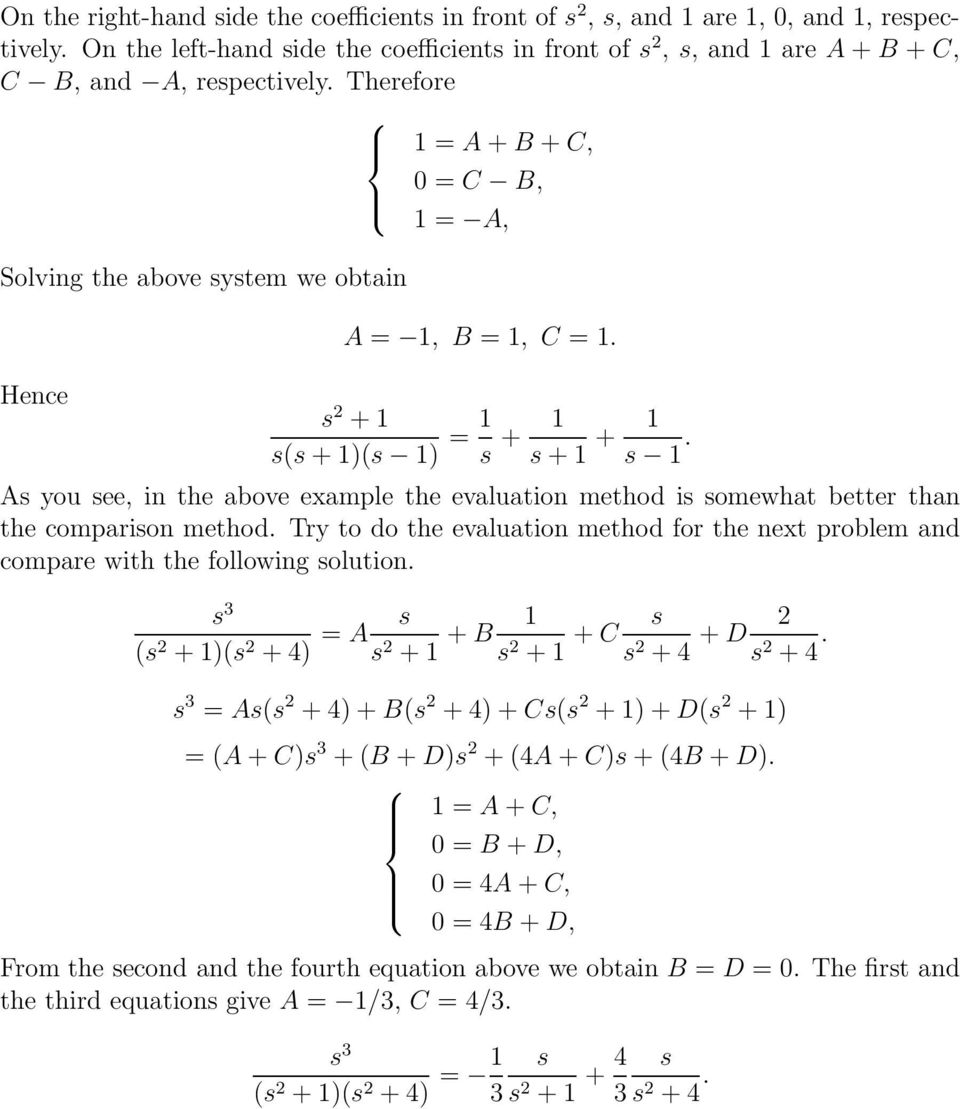 As you see in the above example the evaluation method is somewhat better than the comparison method. Try to do the evaluation method for the next problem and compare with the following solution.