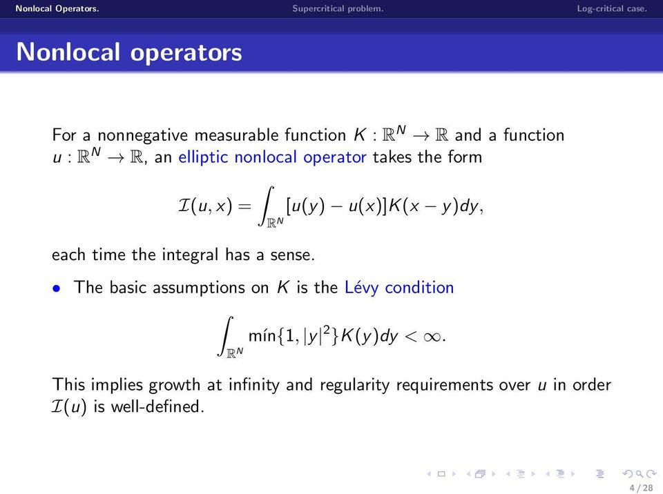 integral has a sense. The basic assumptions on K is the Lévy condition R N mín{1, y 2 }K(y)dy <.