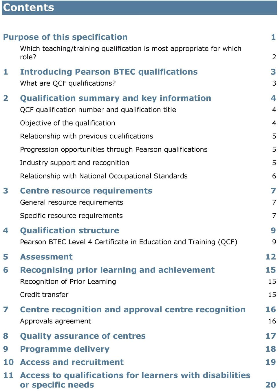 opportunities through Pearson qualifications 5 Industry support and recognition 5 Relationship with National Occupational Standards 6 3 Centre resource requirements 7 General resource requirements 7