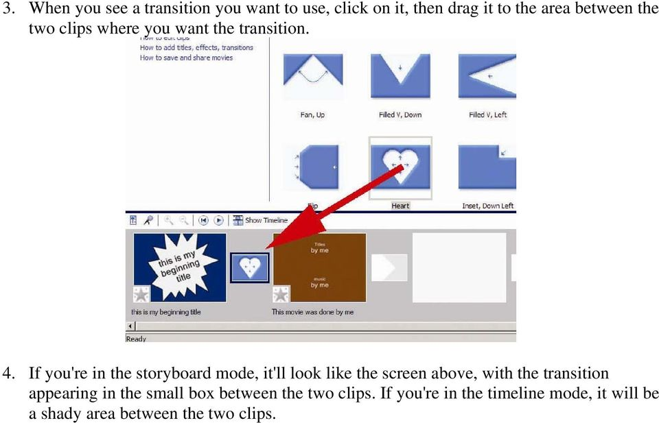 If you're in the storyboard mode, it'll look like the screen above, with the transition