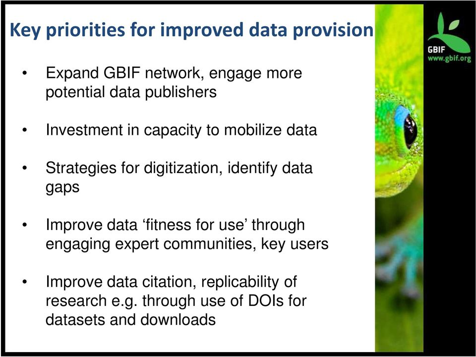 data gaps Improve data fitness for use through engaging expert communities, key users