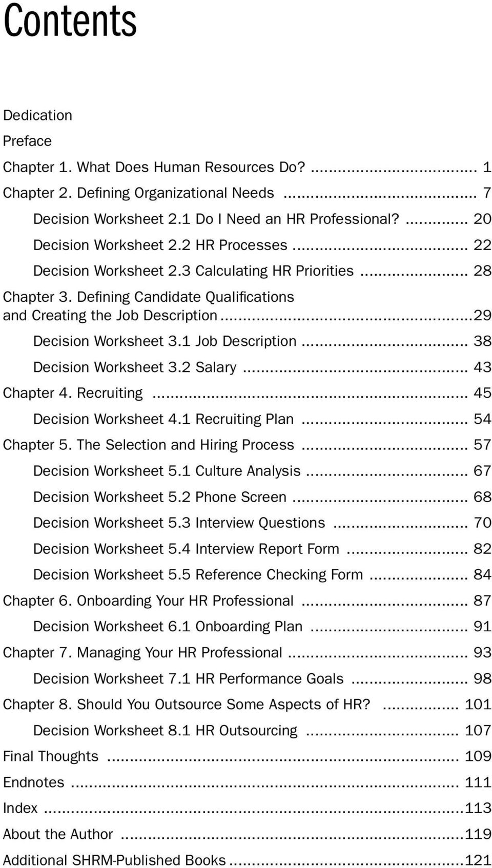 .. 38 Decision Worksheet 3.2 Salary... 43 Chapter 4. Recruiting... 45 Decision Worksheet 4.1 Recruiting Plan... 54 Chapter 5. The Selection and Hiring Process... 57 Decision Worksheet 5.