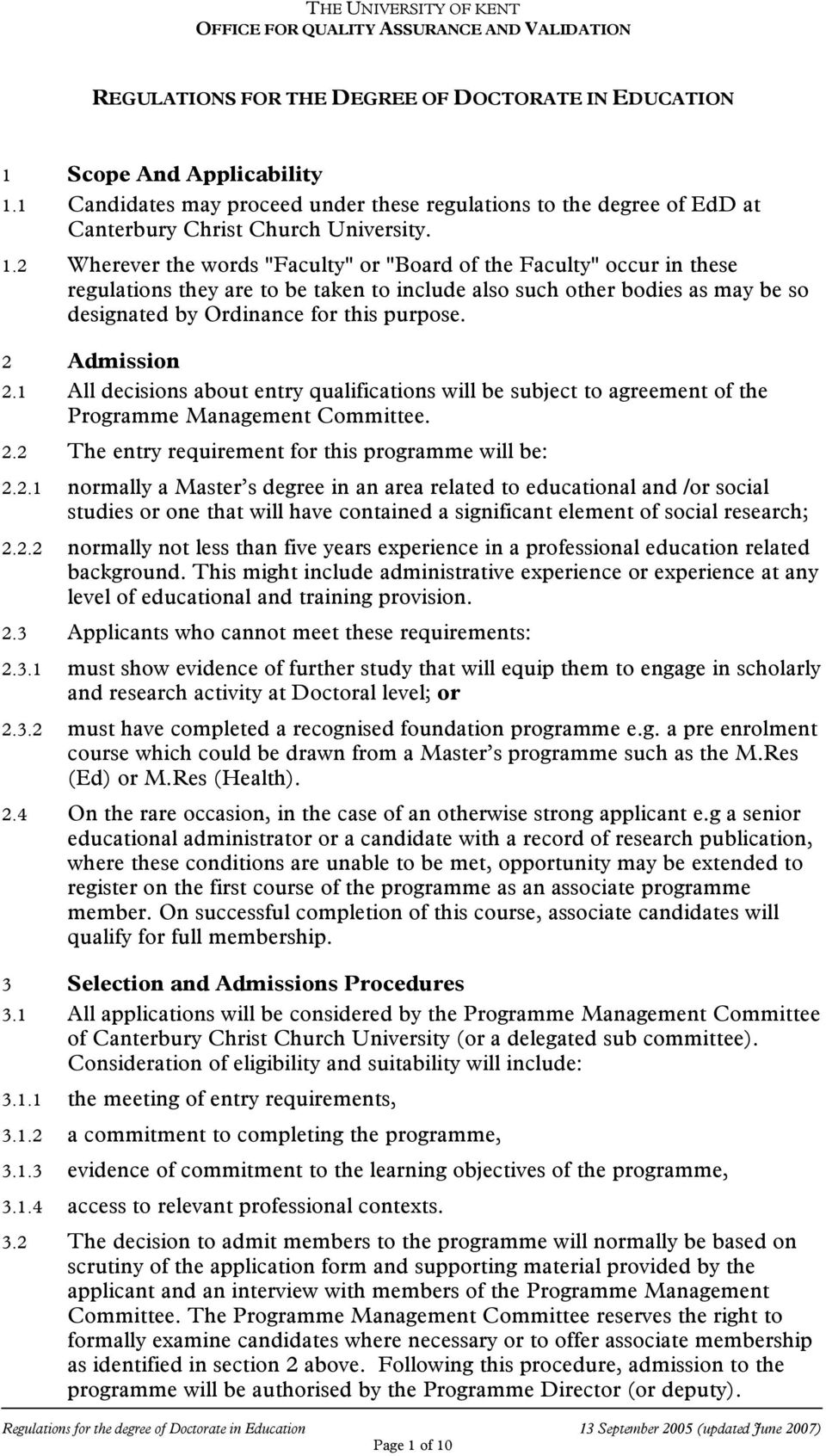 1 Candidates may proceed under these regulations to the degree of EdD at Canterbury Christ Church University. 1.