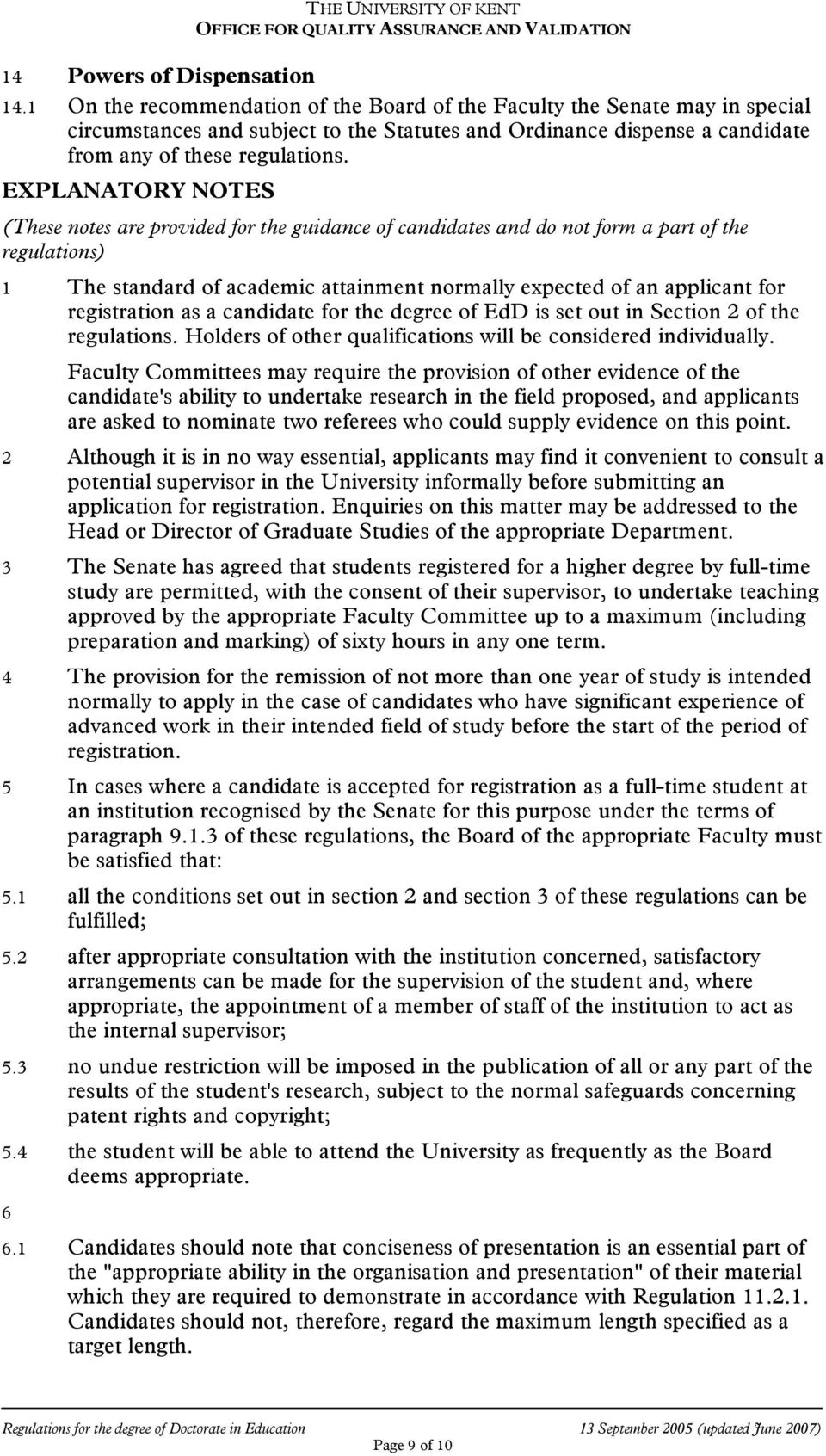 EXPLANATORY NOTES (These notes are provided for the guidance of candidates and do not form a part of the regulations) 1 The standard of academic attainment normally expected of an applicant for