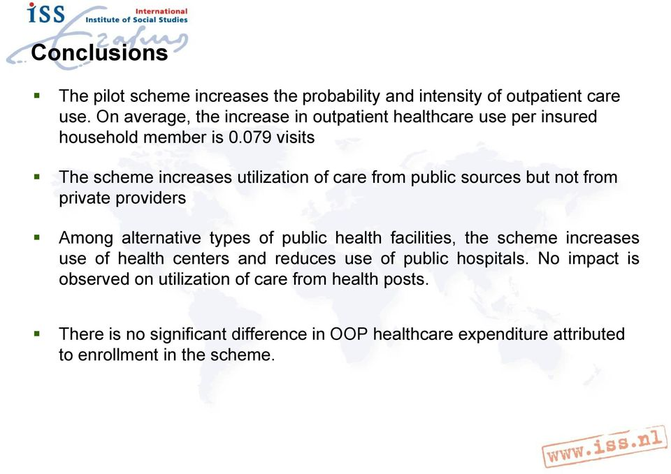 079 visits The scheme increases utilization of care from public sources but not from private providers Among alternative types of public health