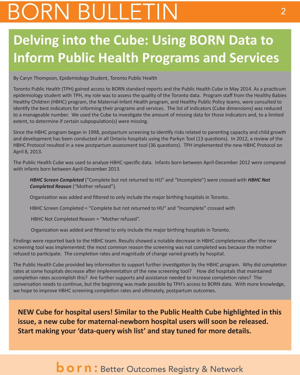 Program staff from the Healthy Babies Healthy Children (HBHC) program, the Maternal-Infant Health program, and Healthy Public Policy teams, were consulted to identify the best indicators for