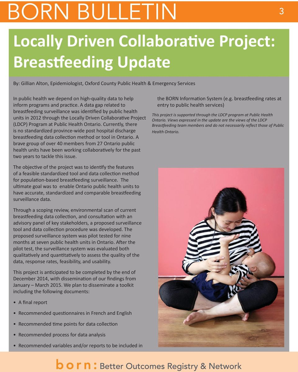 A data gap related to breastfeeding surveillance was identified by public health units in 2012 through the Locally Driven Collaborative Project (LDCP) Program at Public Health Ontario.