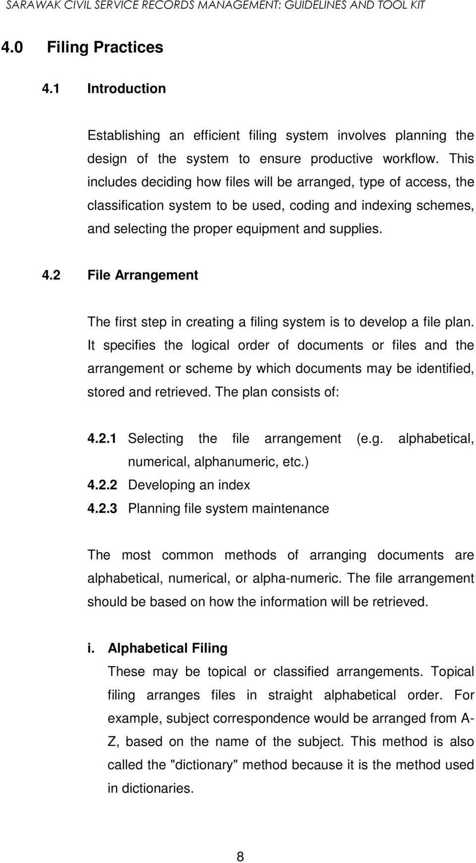 2 File Arrangement The first step in creating a filing system is to develop a file plan.