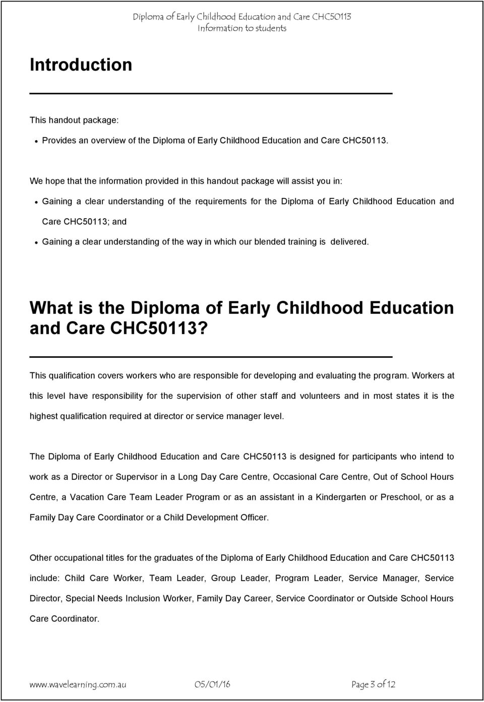 Gaining a clear understanding of the way in which our blended training is delivered. What is the Diploma of Early Childhood Education and Care CHC50113?