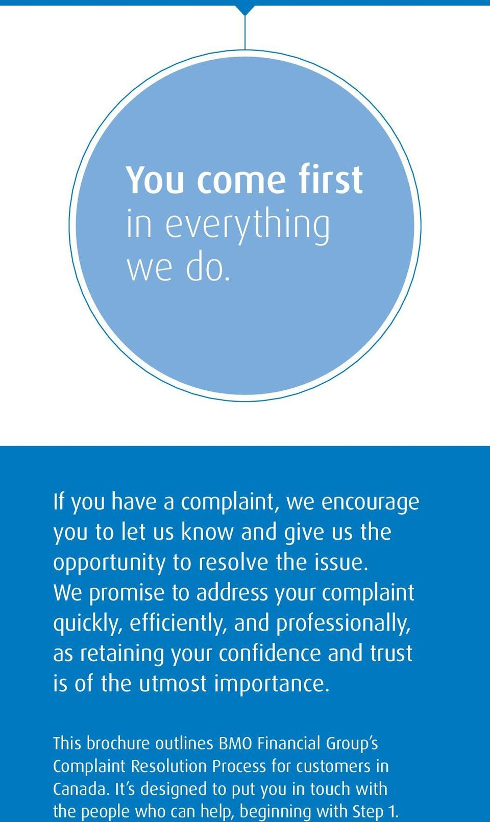 We promise to address your complaint quickly, efficiently, and professionally, as retaining your confidence and trust