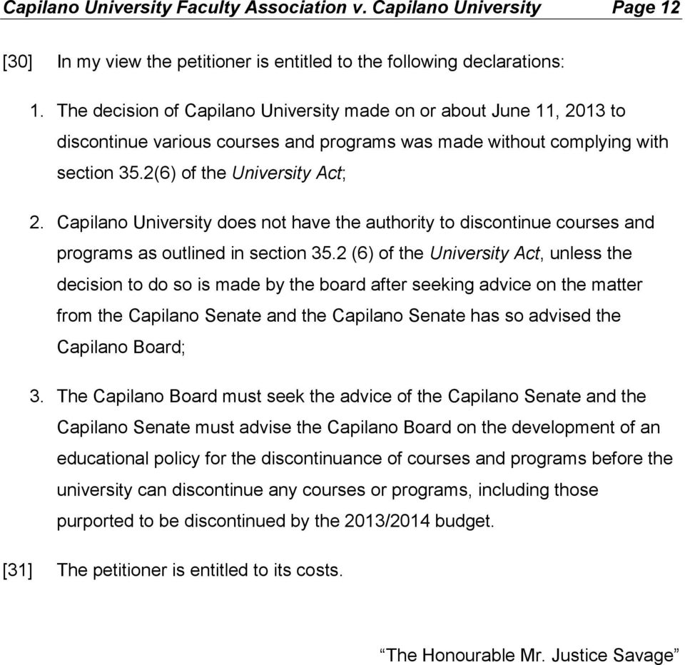 Capilano University does not have the authority to discontinue courses and programs as outlined in section 35.
