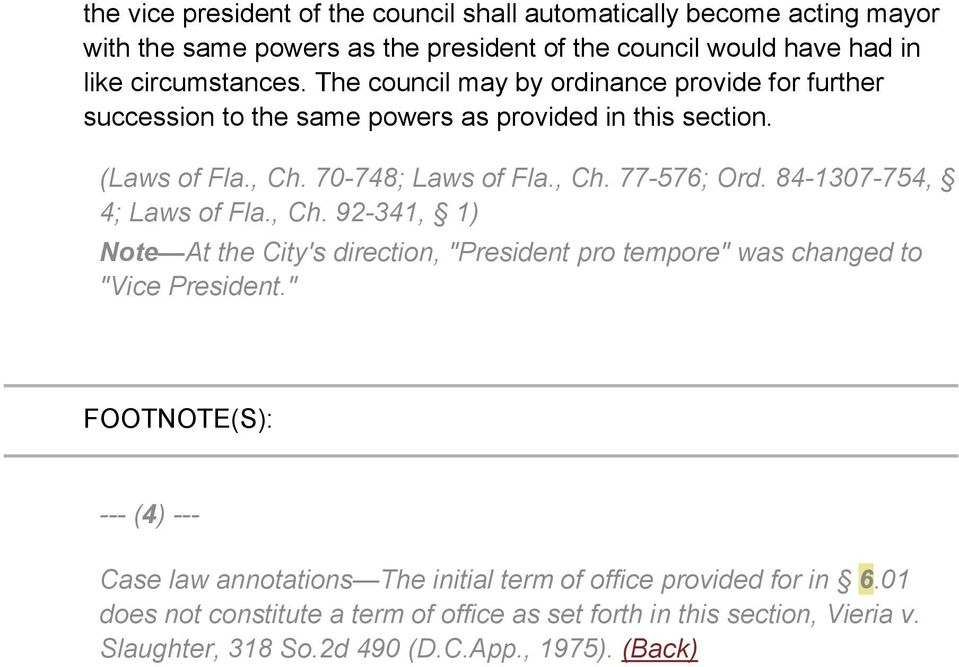 "84-1307-754, 4; Laws of Fla., Ch. 92-341, 1) Note At the City's direction, ""President pro tempore"" was changed to ""Vice President."