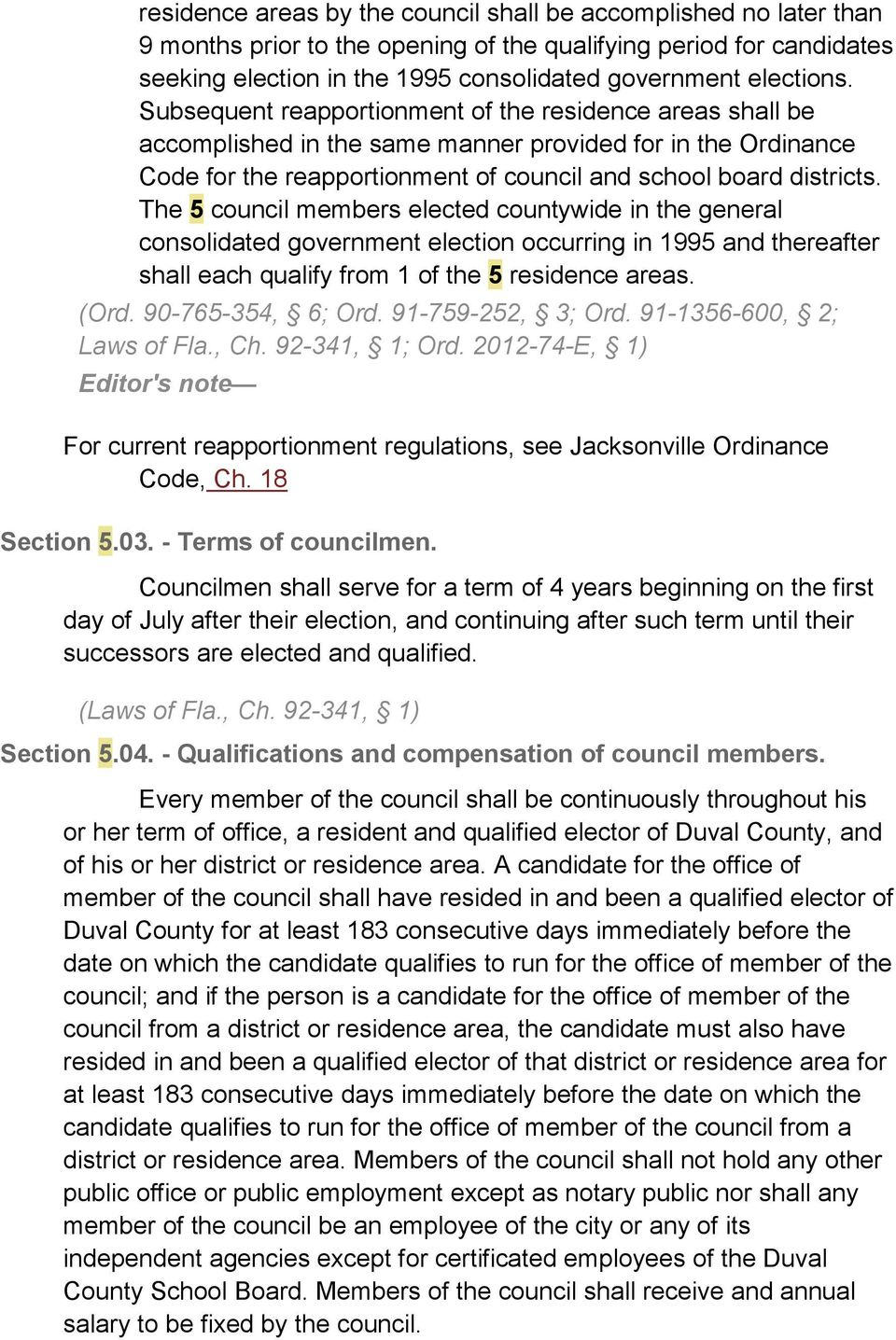 The 5 council members elected countywide in the general consolidated government election occurring in 1995 and thereafter shall each qualify from 1 of the 5 residence areas. (Ord. 90-765-354, 6; Ord.