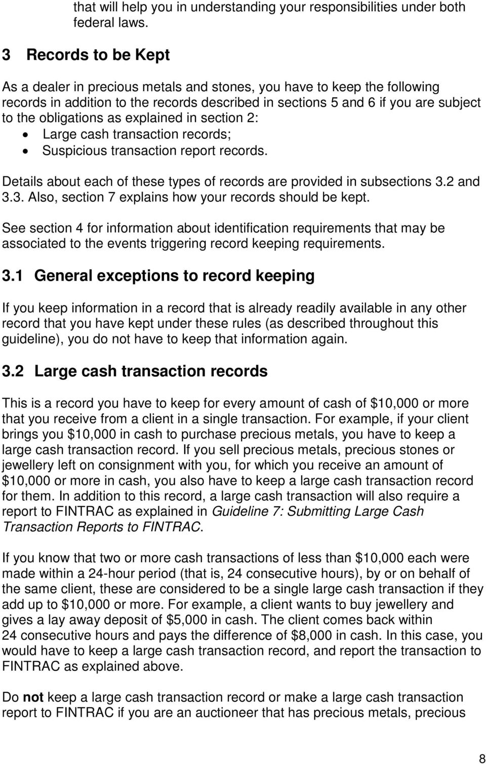 as explained in section 2: Large cash transaction records; Suspicious transaction report records. Details about each of these types of records are provided in subsections 3.