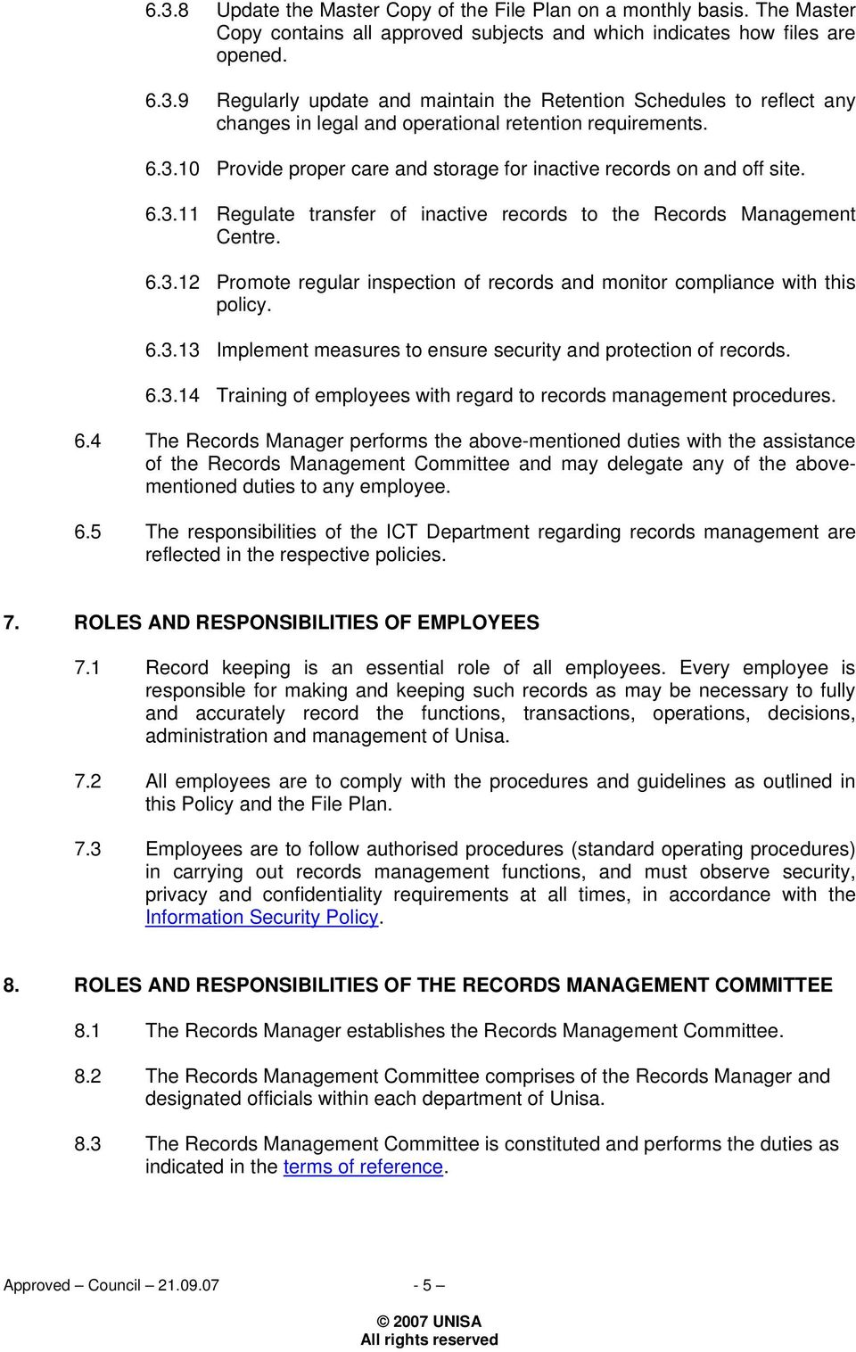 6.3.13 Implement measures to ensure security and protection of records. 6.