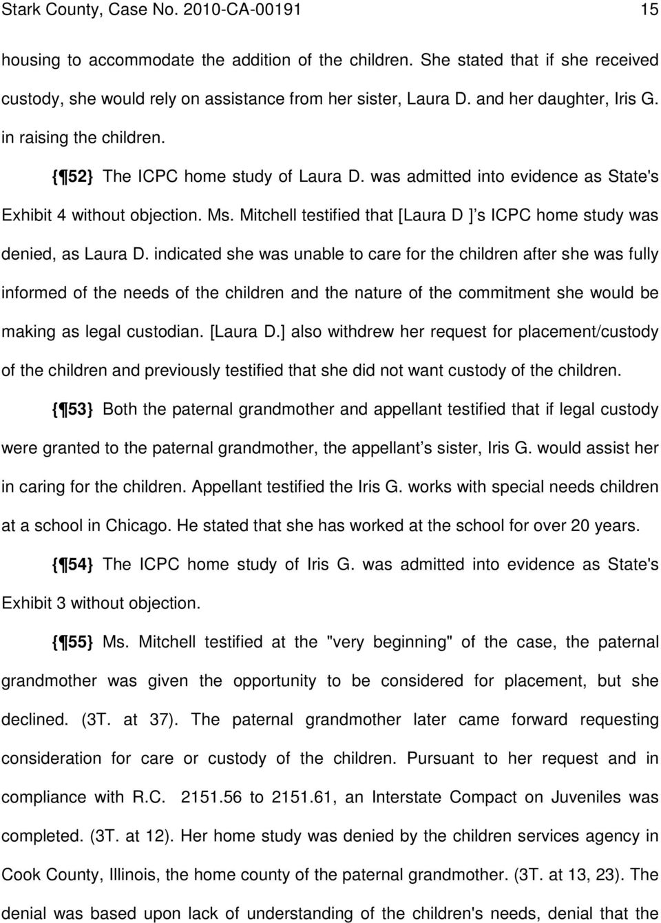 Mitchell testified that [Laura D ] s ICPC home study was denied, as Laura D.