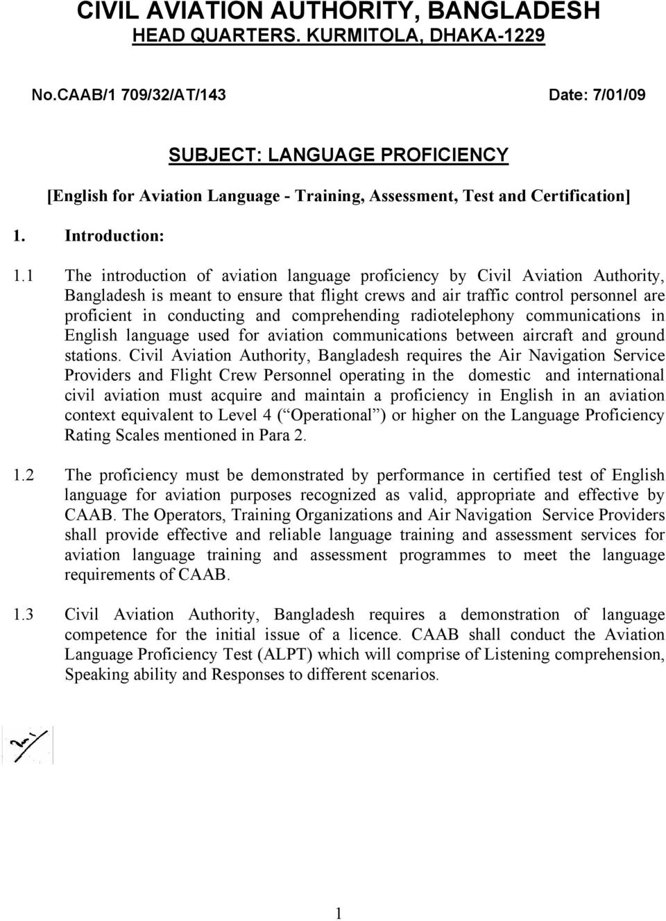 1 The introduction of aviation language proficiency by Civil Aviation Authority, Bangladesh is meant to ensure that flight crews and air traffic control personnel are proficient in conducting and