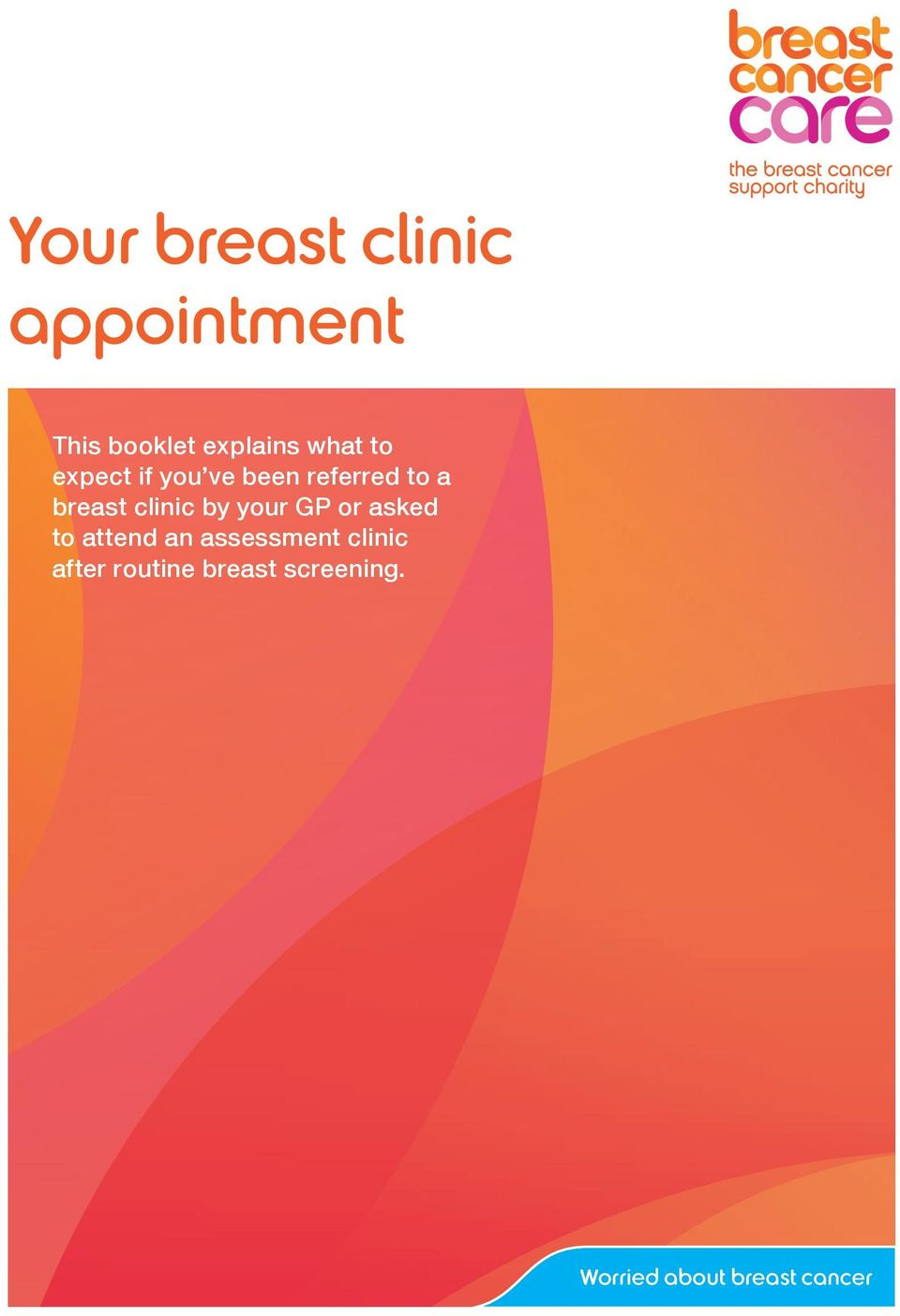 or asked to attend an assessment clinic after routine breast