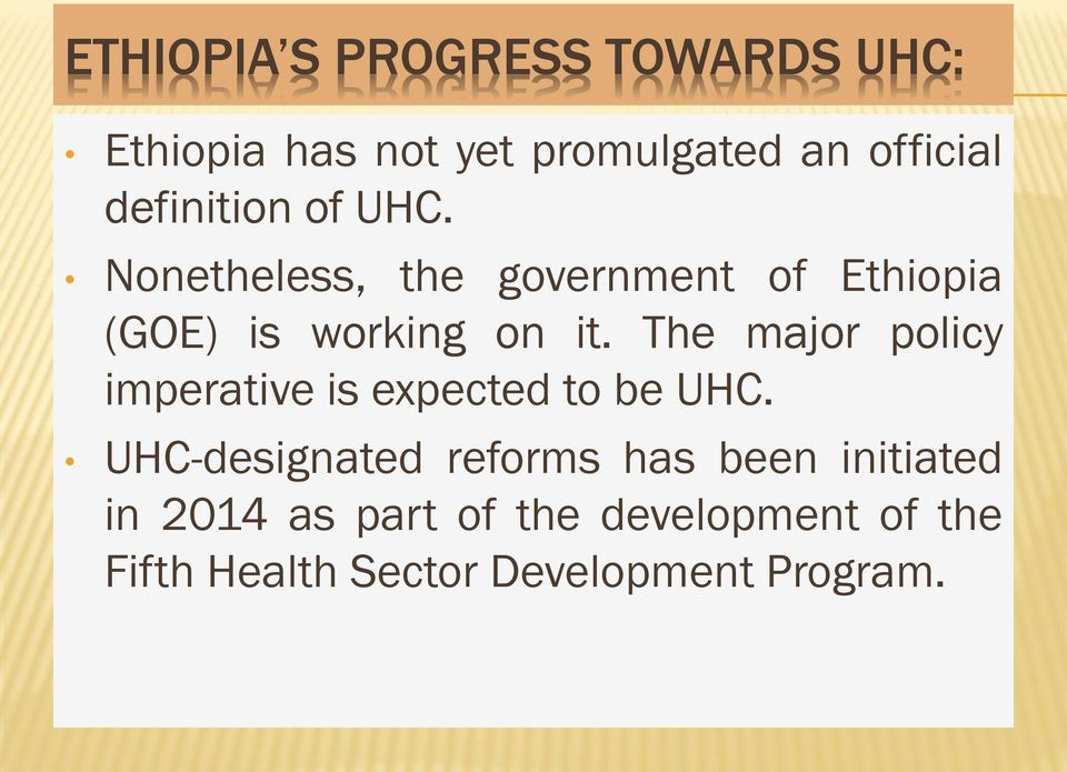 The major policy imperative is expected to be UHC.