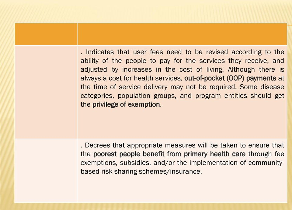 Some disease categories, population groups, and program entities should get the privilege of exemption.