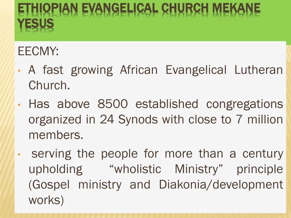Has above 8500 established congregations organized in 24 Synods with close to 7