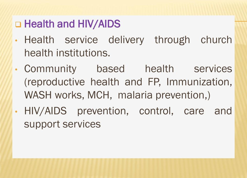 Community based health services (reproductive health and FP,