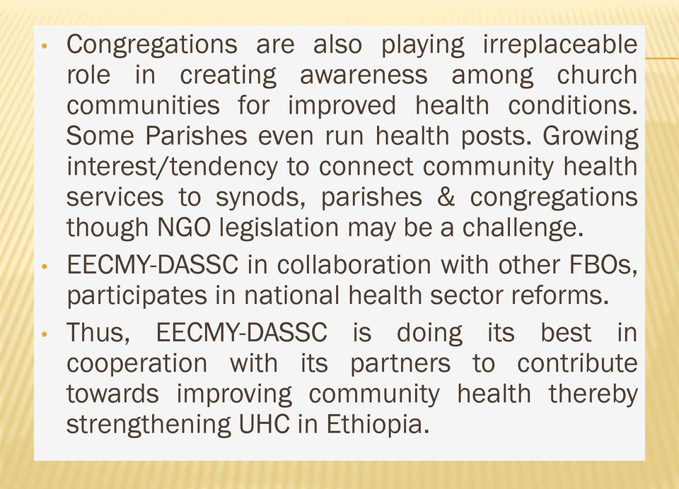 Growing interest/tendency to connect community health services to synods, parishes & congregations though NGO legislation may be a